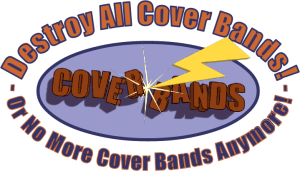 Destroy All Cover Bands!